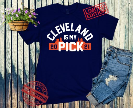 Cleveland Browns 2021 Is My Pick Shirt