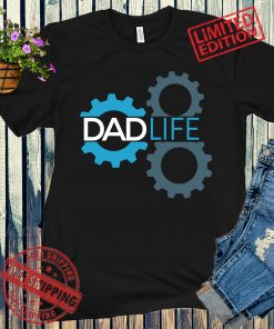 Dad Life T-Shirt, Gear Dad T-Shirt, Daddy Father Gift, Fathers Day, Dad Gift From Wife Tee