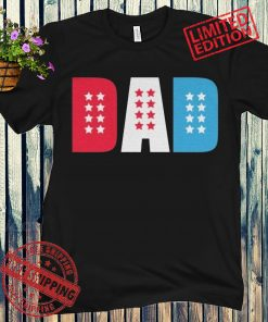 Dad Red White And Blue T-Shirt, Dad 4th Of July Patriotic TShirt