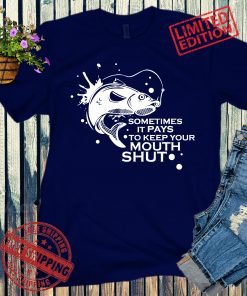 Funny Fishing Shirt some times keep mouth shut Shirt Gifts for Dad Screen Printed Shirt