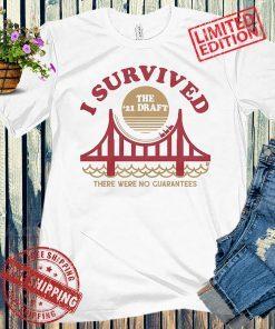 I Survived the '21 Draft Shirt, Uniex, San Francisco