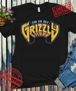 I'm On My Grizzly T-Shirts Memphis Basketball