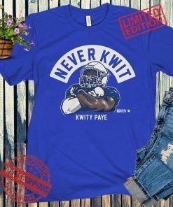 Never Kwit Shirt + Unisex, Kwity Paye - NFLPA Licensed