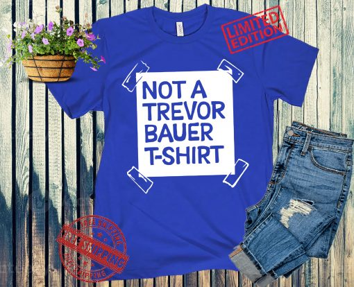 Not A Trevor Bauer T-Shirt Los Angeles