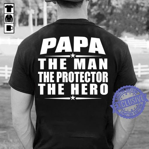 Papa The Man The Protector The Hero Gift T-shirt
