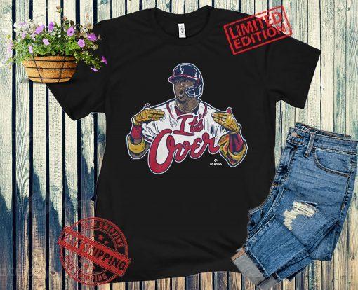 Ronald Acuña It's Over Tee Shirt ALT MLBPA Licensed