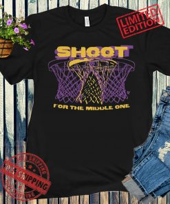 Shoot For The Middle One Shirt L.A Basketball
