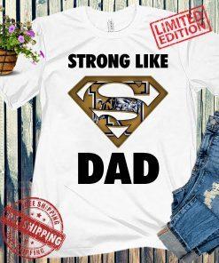 Strong Like Dad Superman NCAA Shirt