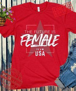 The Future is Female Shirt - Team USA