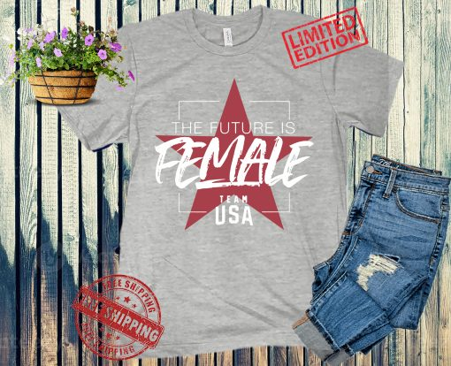 The Future is Female T-Shirt - Team USA