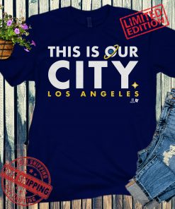 This Is Our City Shirt + Unisex, L.A. - MLSPA Licensed