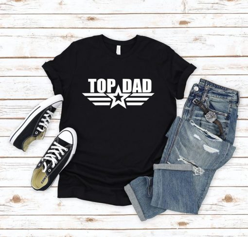 Top Dad Shirt, Dad Shirt, Gift For Dad, Dad Gift, Fathers Day Shirt
