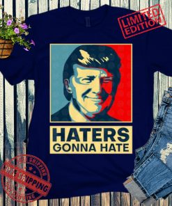 Trump Haters Gonna Hate 2024 Shirt
