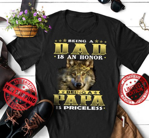 Being A Dad Is An Honor Being A Papa Is Priceless Classic Gift T-Shirt
