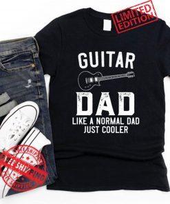 Dad Guitar Shirt Guitar Player Dad Gift, Guitar Dad Like A Normal Dad Just Cooler Guitar Shirt