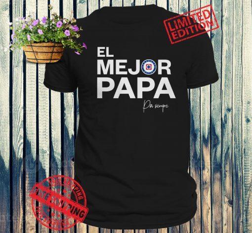 Fathers Day Cruz Azul El Mejor Papá Por Siempre Tee Shirt
