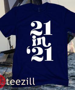 21 In 21st Birthday Tee Shirt